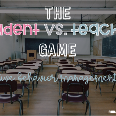 The Student vs. Teacher Game (Helping to Improve Classroom Behaviors!)